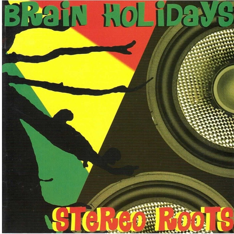BRAIN HOLIDAY - STEREO ROOTS
