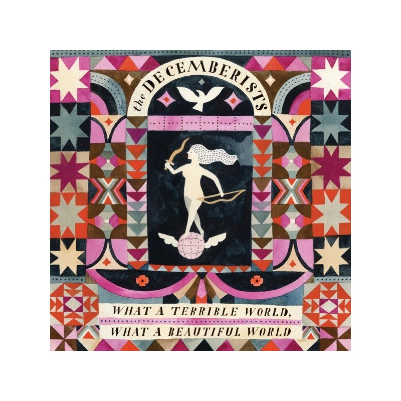 THE DECEMBERISTS - WHAT A TERRIBLE WORLD WHAT A BEAUTIFUL WORLD