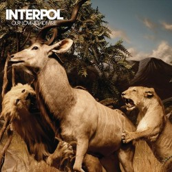 INTERPOL - OUR LOVE TO...