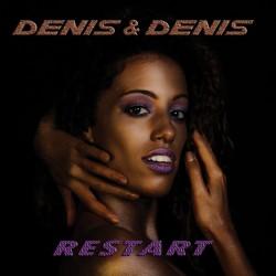 DENIS & DENIS - RESTART