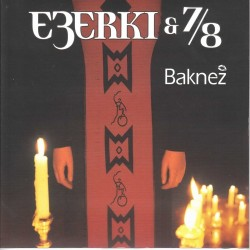 EZERKI & 7/8 - BAKNEZ