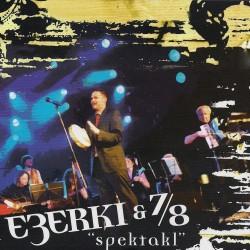 EZERKI & 7/8 - SPEKTAKL