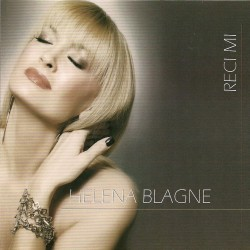 HELENA BLAGNE - RECI MI