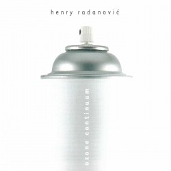 HENRY RADANOVI? - OZONE CONTINUUM
