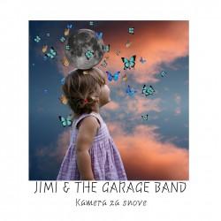 JIMI & THE GARAGE BAND - KAMERA ZA SNOVE