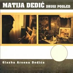 MATIJA DEDIC - DRUGI POGLED