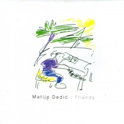 MATIJA DEDIC - FRIENDS