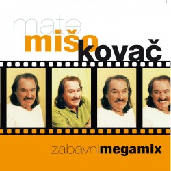 MISO KOVAC - ZABAVNI MEGAMIX