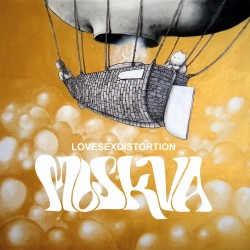 MOSKVA - LOVESEXDISTORTION