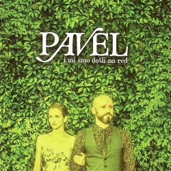 PAVEL - I MI SMO DOSLI NA RED