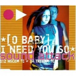 SOUND ATTACK - (O BABY) JAZ HO?EM TE