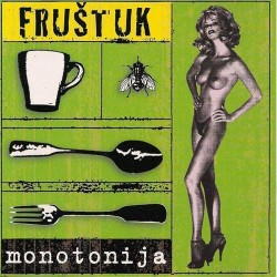 FRUŠTUK - MONOTONIJA