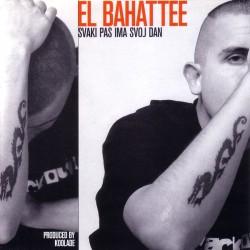 EL BAHATTEE - SVAKI PAS IMA SVOJ DAN