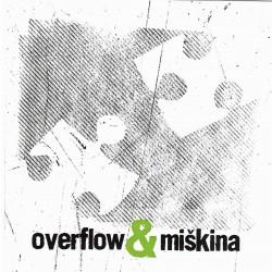OVERFLOW - OVERFLOW & MIŠKINA