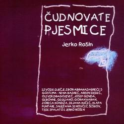 JERKO ROŠIN - ČUDNOVATE PJESMICE