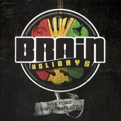 BRAIN HOLIDAYS - SAVE PEACE BABYLON DELETE