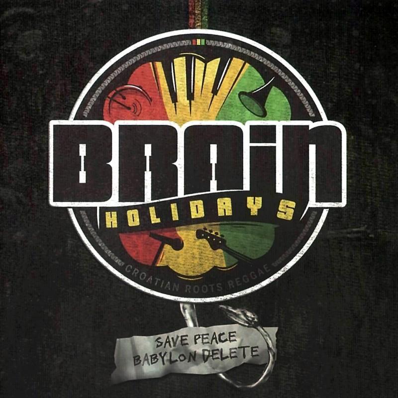BRAIN HOLIDAYS - SAVE PEACE BABYLON DELETE