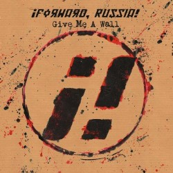 FORWARD,RUSSIA - GIVE ME A WALL