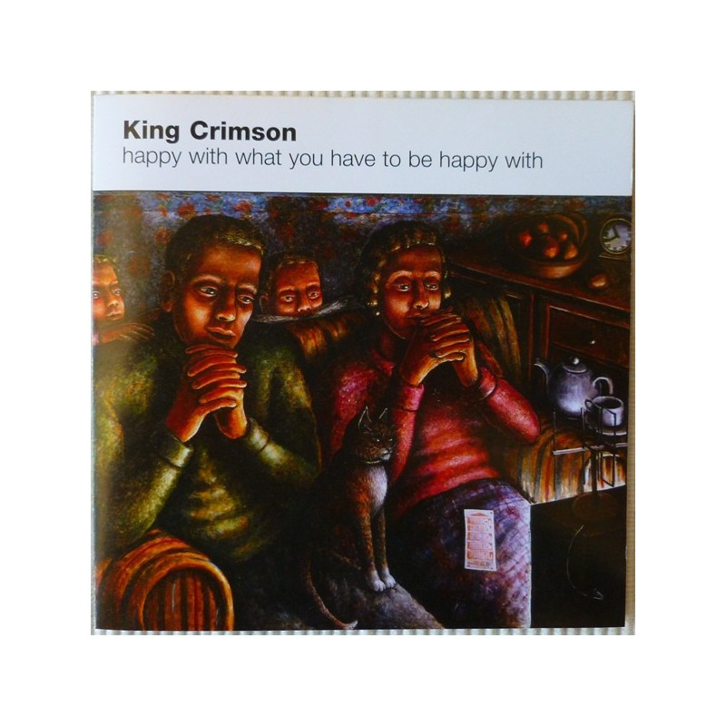 KING CRIMSON - HAPPY TO HAVE WHAT YOU....