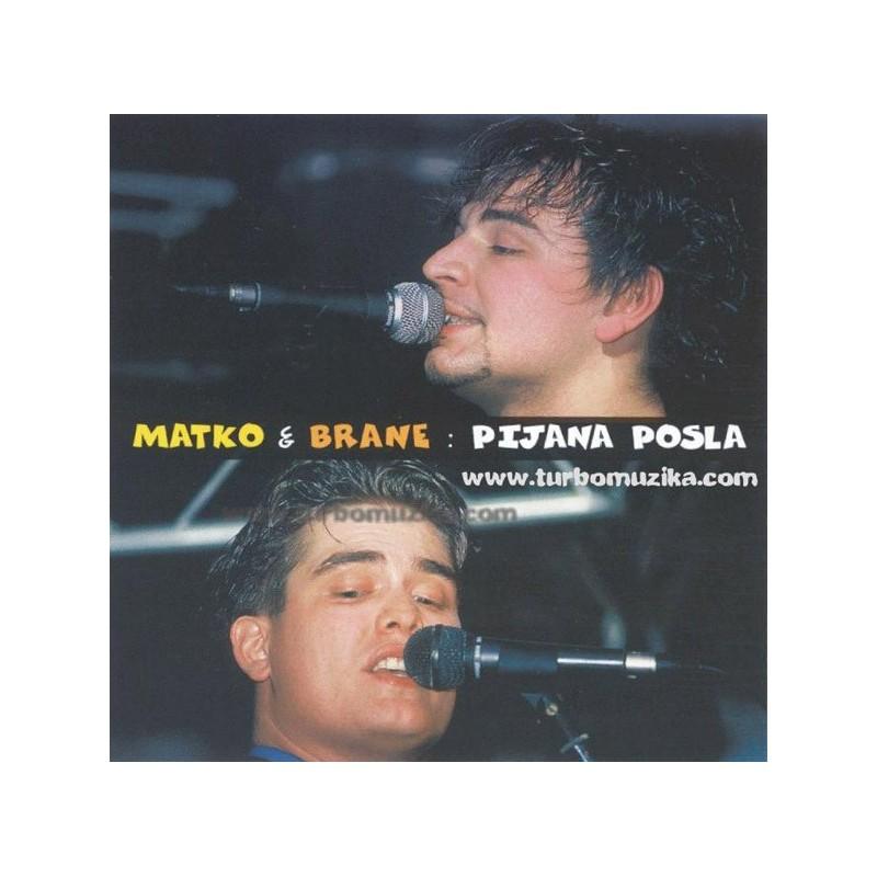 MATKO&BRANE - PIJANA POSLA