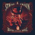 STRAY TRAIN- BLUES FROM HELL