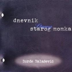 BALAsEVIc dORdE - DNEVNIK STAROG MOMKA