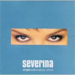 SEVERINA - VIRUJEN U TE/CD