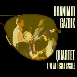 BRANIMIR GAZDIK QUARTET - LIVE AT TRSAT CASTLE