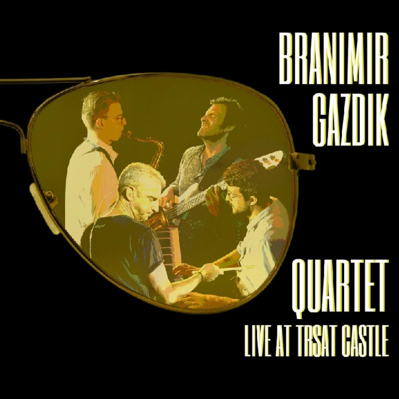 BRANIMIR GAZDIK QUARTET - LIVE AT TRSAT CASTLE