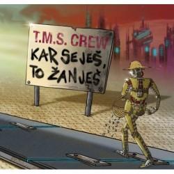 T.M.S CREW - KAR SEJEŠ, TO...