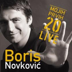 BORIS NOVKOVIĆ - MOJIH PRVIH 20