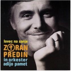 ZORAN PREDIN - LOVEC NA SANJE
