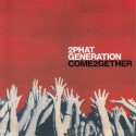 2PHAT GENERATION- COME TOGETHER