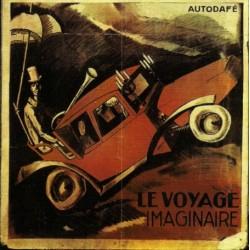 AUTODAFE - LE VOYAGE IMAGINAIRE