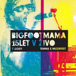 BIG FOOT MAMA - 15 LET V ŽIVO